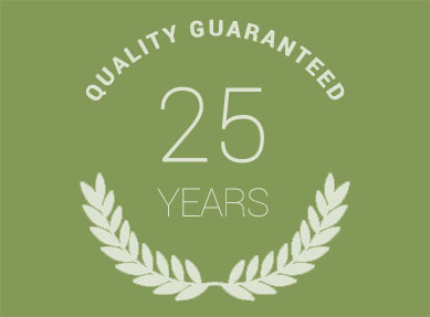 25 Year Guarantee Our products are backed by a 25 year guarantee.